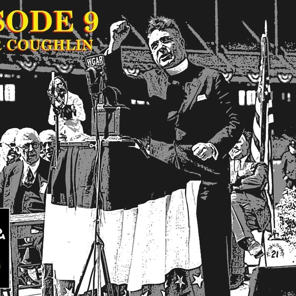 Ep. #9 - Father Coughlin Image