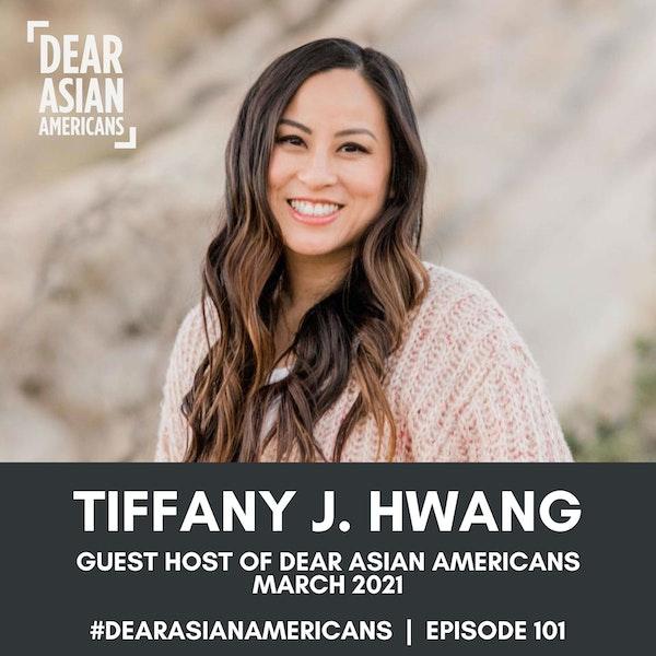 101 // Tiffany J. Hwang // Guest Host - March 2021