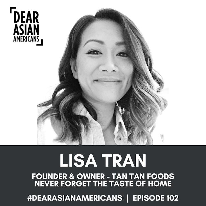 102 // Lisa Tran // Owner - Tan Tan Foods // Never Forget The Taste of Home