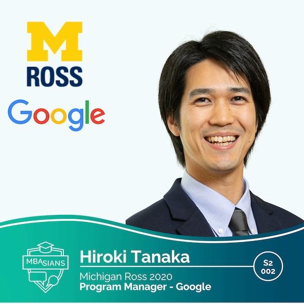 From MBA to Tech: Google Program Manager Hiroki Tanaka // Ross 2020 // Season 2 Episode 2