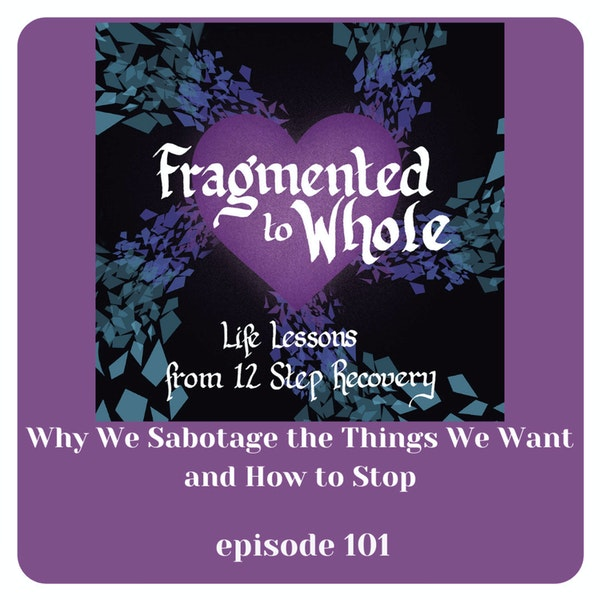 Why We Sabotage the Things We Want and How to Stop   Episode 101