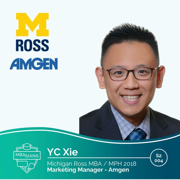 From MBA to Healthcare: Amgen, Marketing Manager(Commercial Leadership Program) YC Xie // Ross MBA MPH 2018