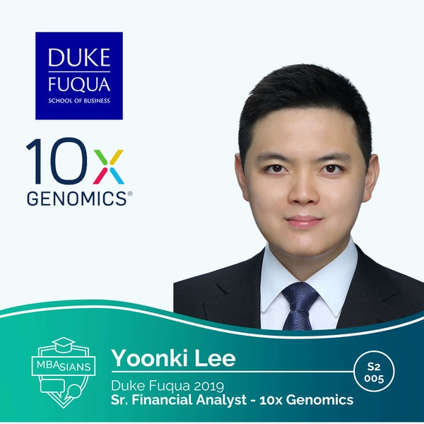 From MBA to Healthcare Startup: 10x Genomics Senior Financial Analyst Yoonki Lee // Duke Fuqua 2019
