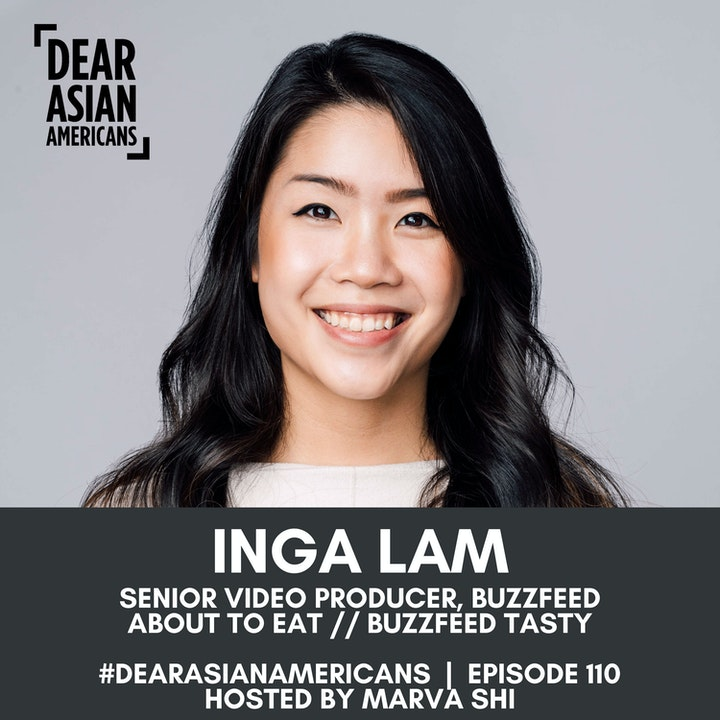 110 // Inga Lam // Senior Video Producer - BuzzFeed, Tasty & About To Eat // Culture Through Content