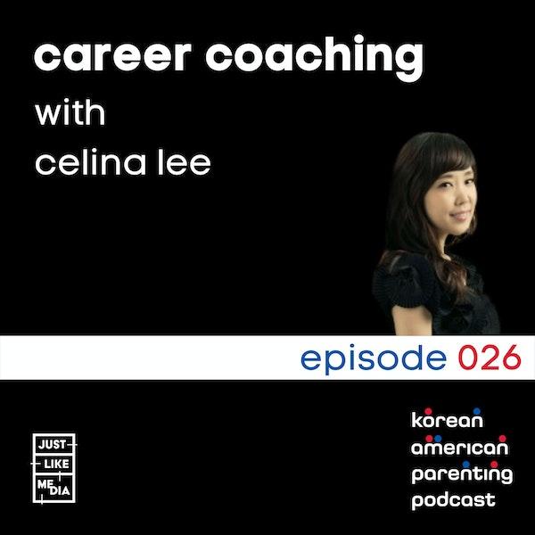 026 // Celina Lee // Career Coaching