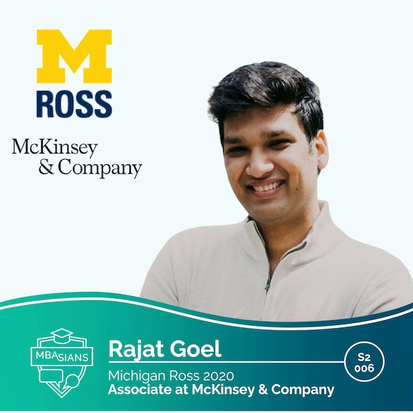 From MBA to Management Consulting: Mckinsey & Company Consultant // Rajat Goel // Michigan Ross 2020