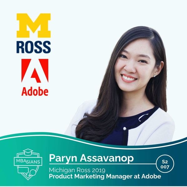 From MBA to Tech: Adobe Product Marketing Manager // Paryn Assavanop // Michigan Ross 2019