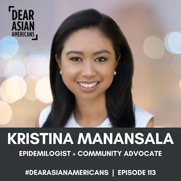 113 // Kristina Mananasala // Epidemiologist + Biostatistician + Community Advocate