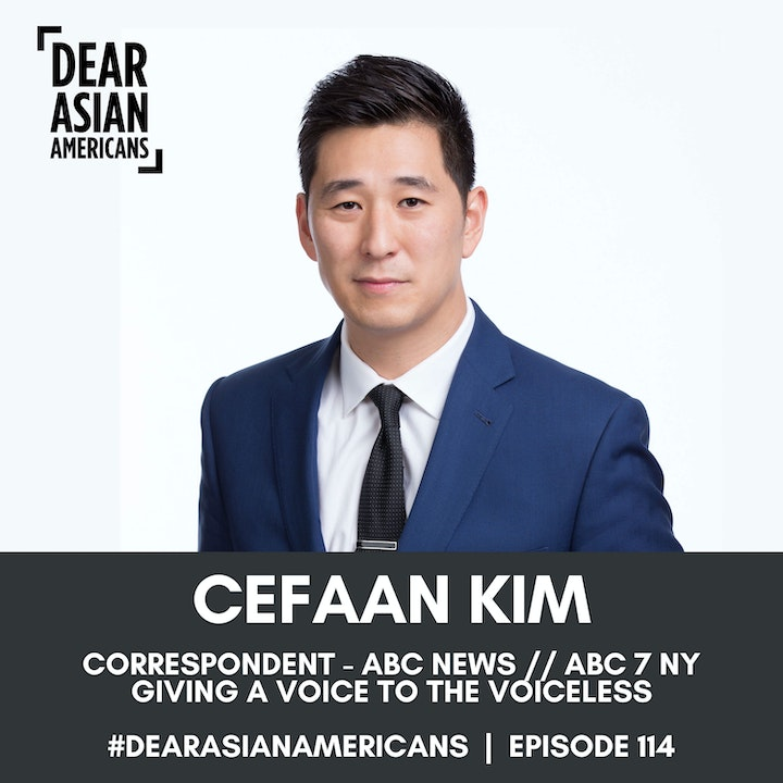 Episode image for 114 // CeFaan Kim // Correspondent - ABC News - ABC 7 NY // Giving a Voice to the Voiceless