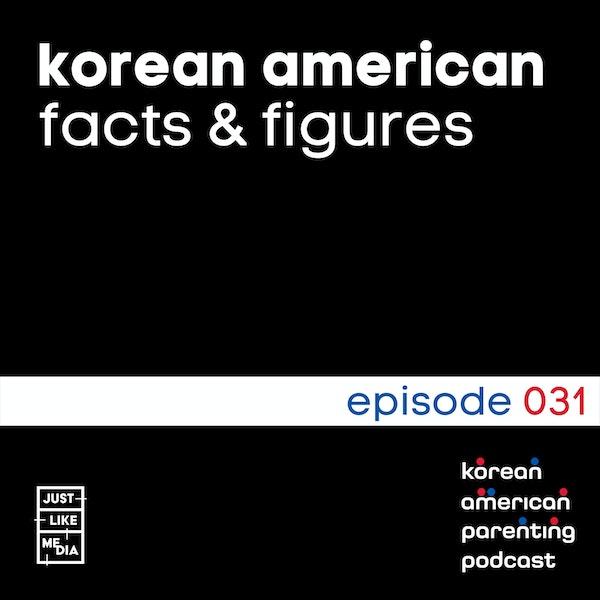 031 // Korean American Facts & Figures