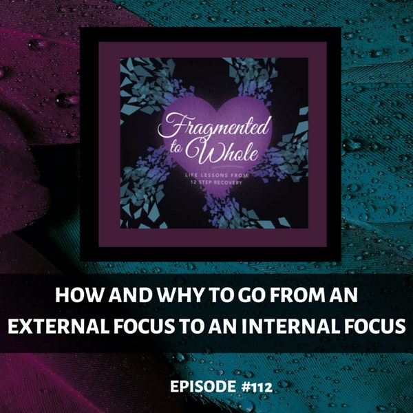 How and Why to Go from an External Focus to an Internal Focus | Episode 112 Image