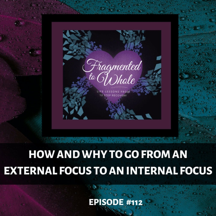 How and Why to Go from an External Focus to an Internal Focus | Episode 112