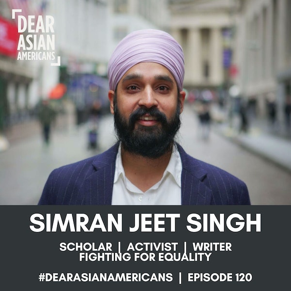 120 // Simran Jeet Singh // Scholar | Activist | Author // Fight For Equality