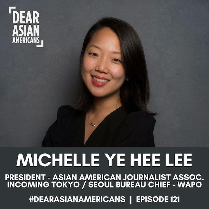 121 // Michelle Ye Hee Lee // President - AAJA | Tokyo + Seoul Bureau Chief - Washington Post