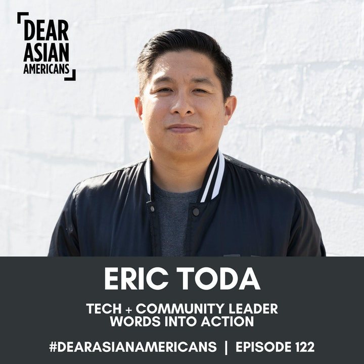 122 // Eric Toda // Tech + Community Leader // Words Into Action