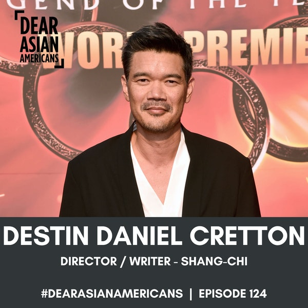 124 // Destin Daniel Cretton // Director + Writer - Shang-Chi