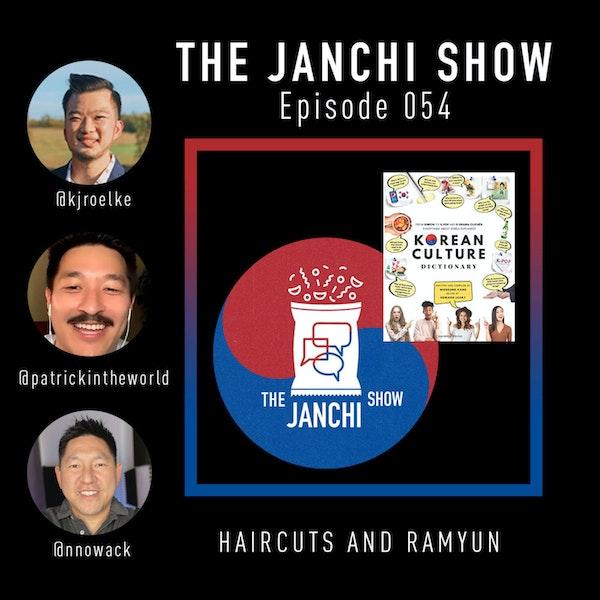 054 // Haircuts & Ramyun