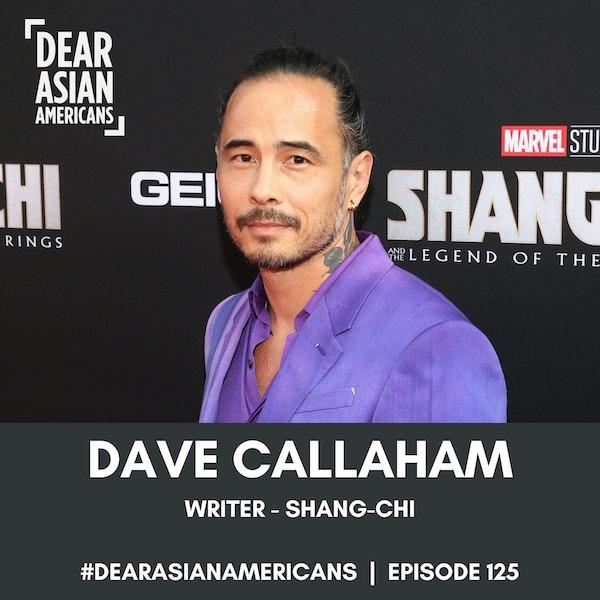 125 // Dave Callaham // Writer - Shang-Chi