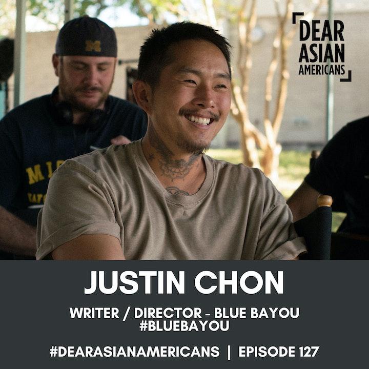 127 // Justin Chon // Blue Bayou Film Writer, Director, and Star