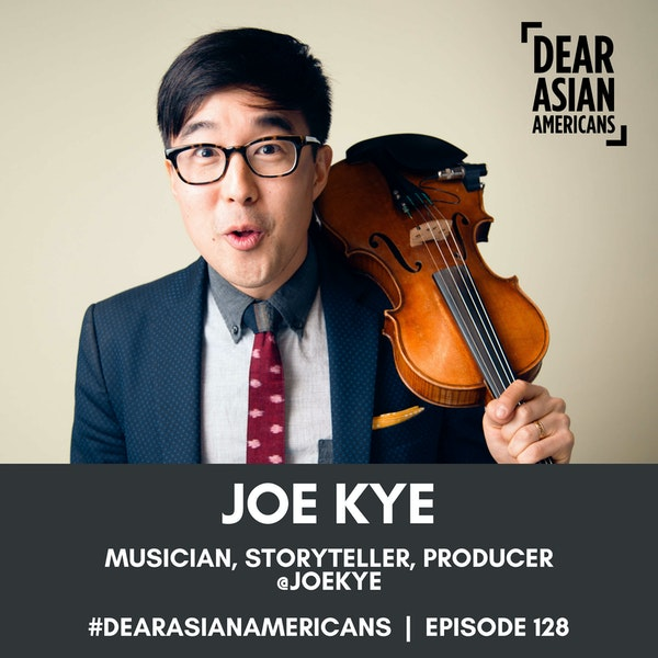 128 // Joe Kye // Musician, Storyteller, Producer @JoeKye