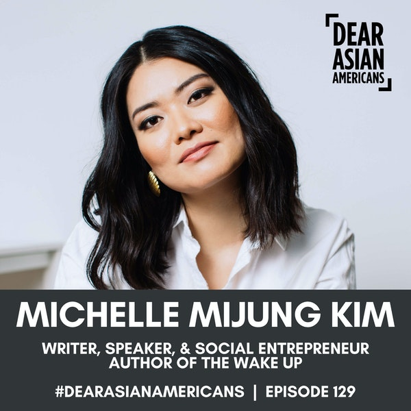 129 // Michelle MiJung Kim // Author of The Wake Up