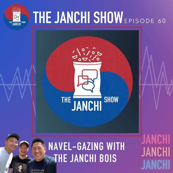 060 // Navel Gazing w/ the Janchi Bois