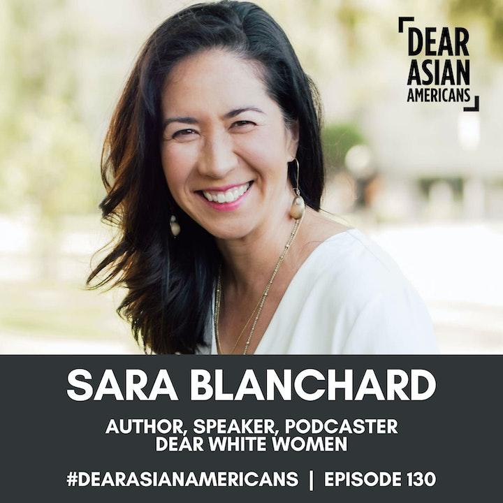 130 // Sara Blanchard // Author, Speaker, Podcaster // Dear White Women