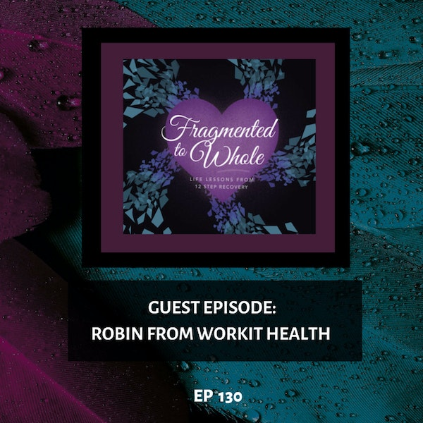 **Video Episode** Guest Episode: Robin from Workit Health | Episode 130 Image