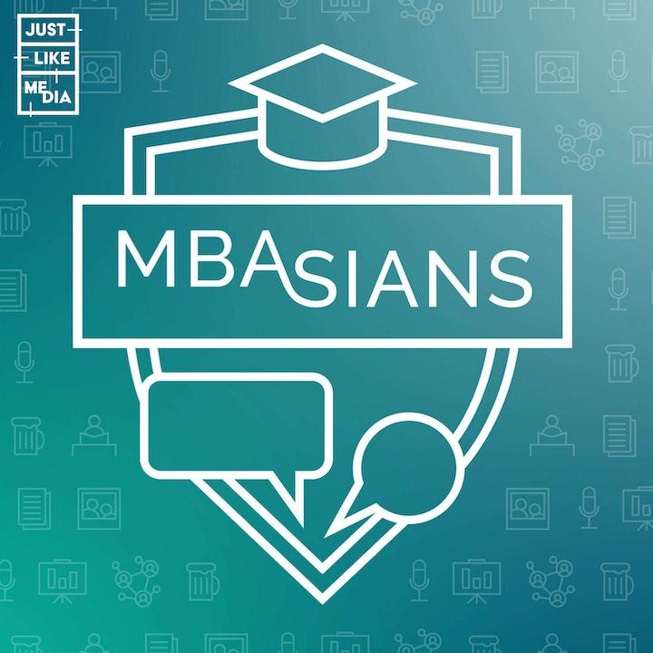 MBAsians: The Asian MBA Podcast