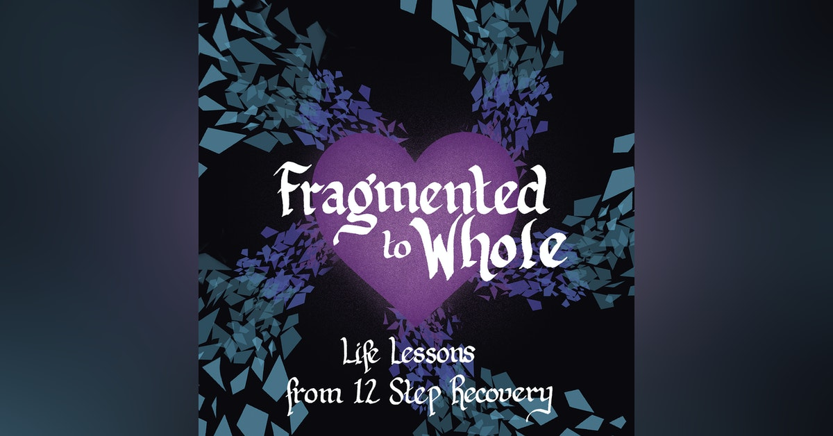 Fragmented to Whole: Life Lessons from 12 Step Recovery Newsletter Signup