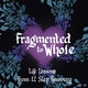Fragmented to Whole: Life Lessons from 12 Step Recovery Album Art