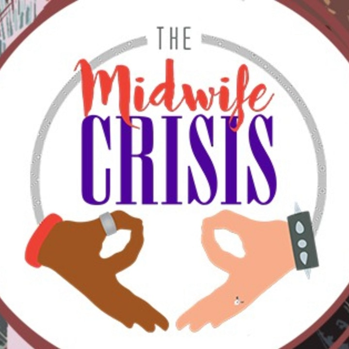The Midwife Crisis