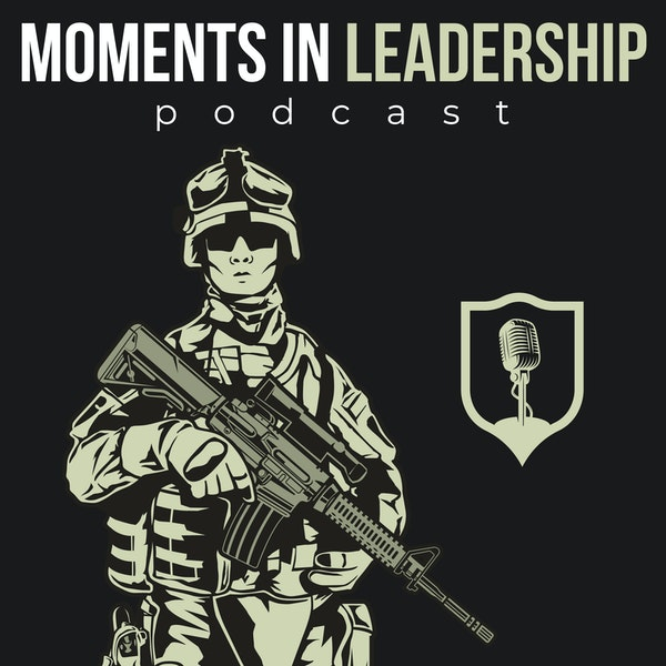 Moments in Leadership - Bob 'Boomer' Milstead, LtGen, USMC Part Two