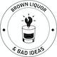 Brown Liquor and Bad Ideas Album Art