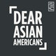 Dear Asian Americans Album Art
