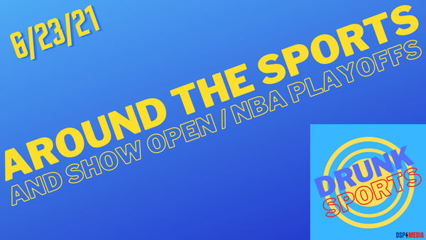 Show Intro And Around The Sports - NBA Playoffs Argument! 6/23/21