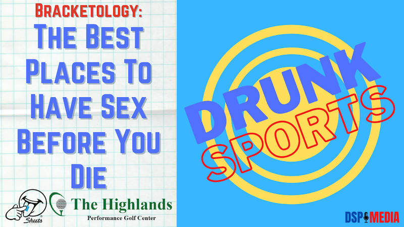 Episode image for Daily Drunk: Bracketology - The Best Places To Have Sex Before You Die