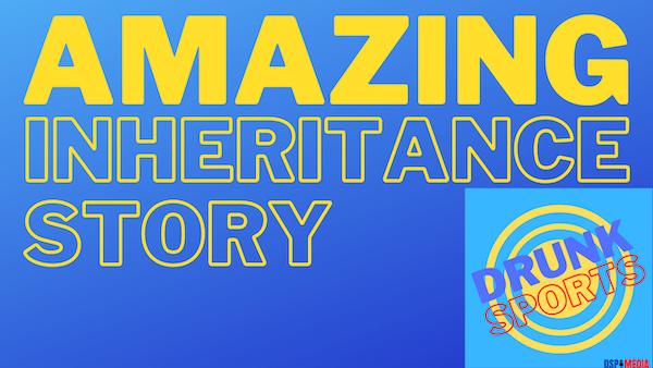 An Amazing Inheritance Story