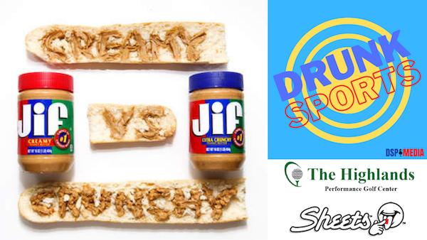 Daily Drunk - Crunchy Peanut Butter vs Creamy Peanut Butter