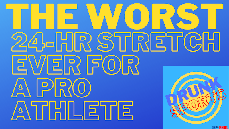 Episode image for The Worst 24-Hr Stretch Ever For A Pro Athlete