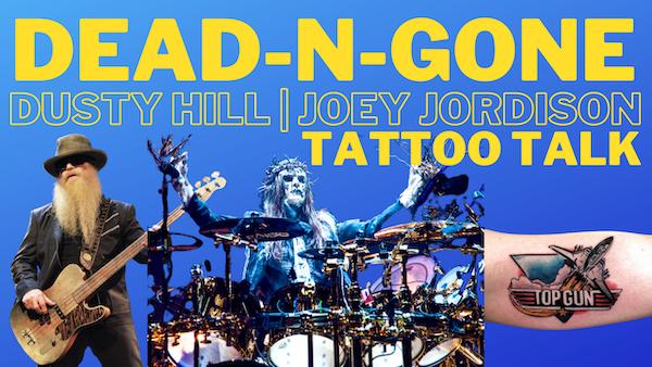 Dead-N-Gone: Dusty Hill and Joey Jordison | Tattoo Talk