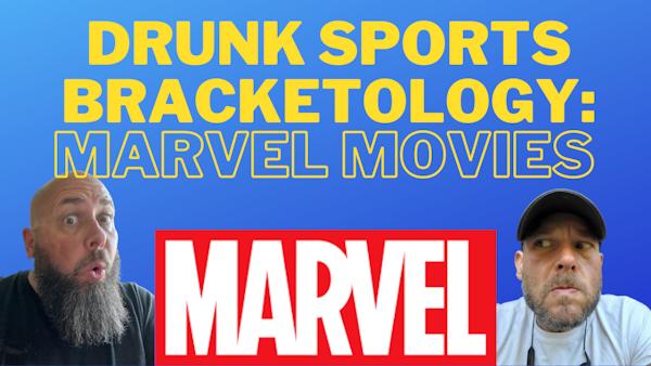 Drunk Sports Bracketology:  Marvel Movies