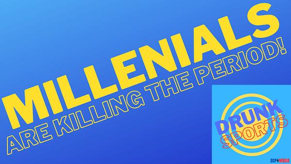 Millennials Are Killing The Period. PERIOD!