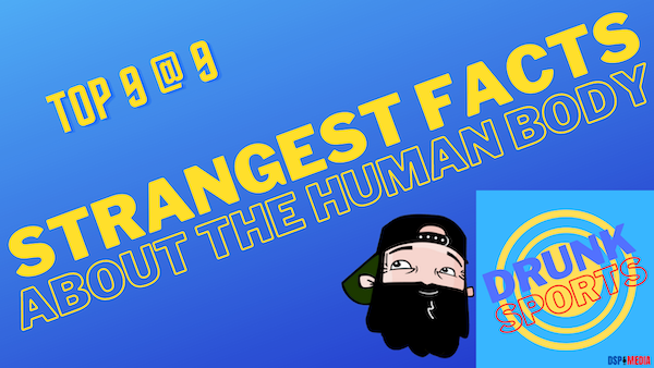 Top 9 @ 9: Strangest Facts About The Human Body