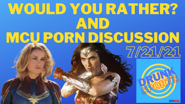 Would You Rather? / MCU Porn Discussion!