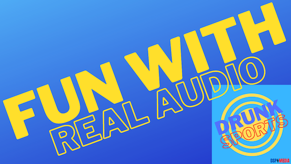 Fun With Real Audio 6/30/21