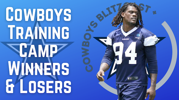 Daily Blitz – 7/28/21 – Cowboys Training Camp Winners & Losers