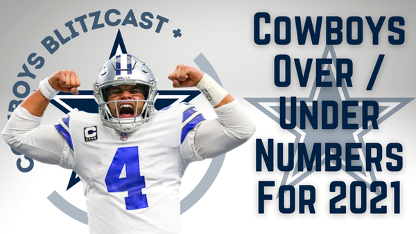 Cowboys Daily Blitz – 7/30/21 – Cowboys Player Over/Under Predictions For 2021