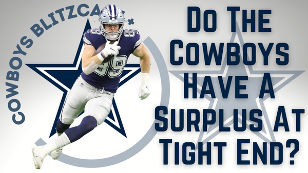 Daily Blitz – 7/9/21 – Do The Cowboys Have A Surplus At Tight End?