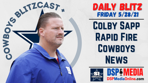 Daily Blitz - 5/28/21 - Cowboys News & Notes Rapid Fire with Colby Sapp